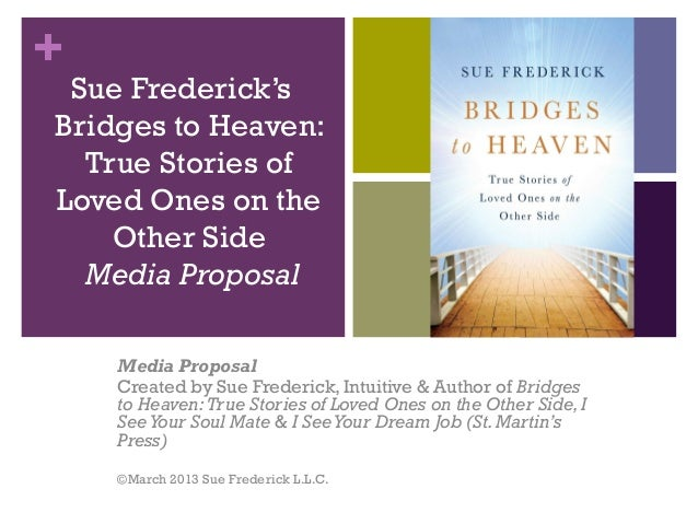 Sue Frederick Bridges to Heaven Media Proposal 2013