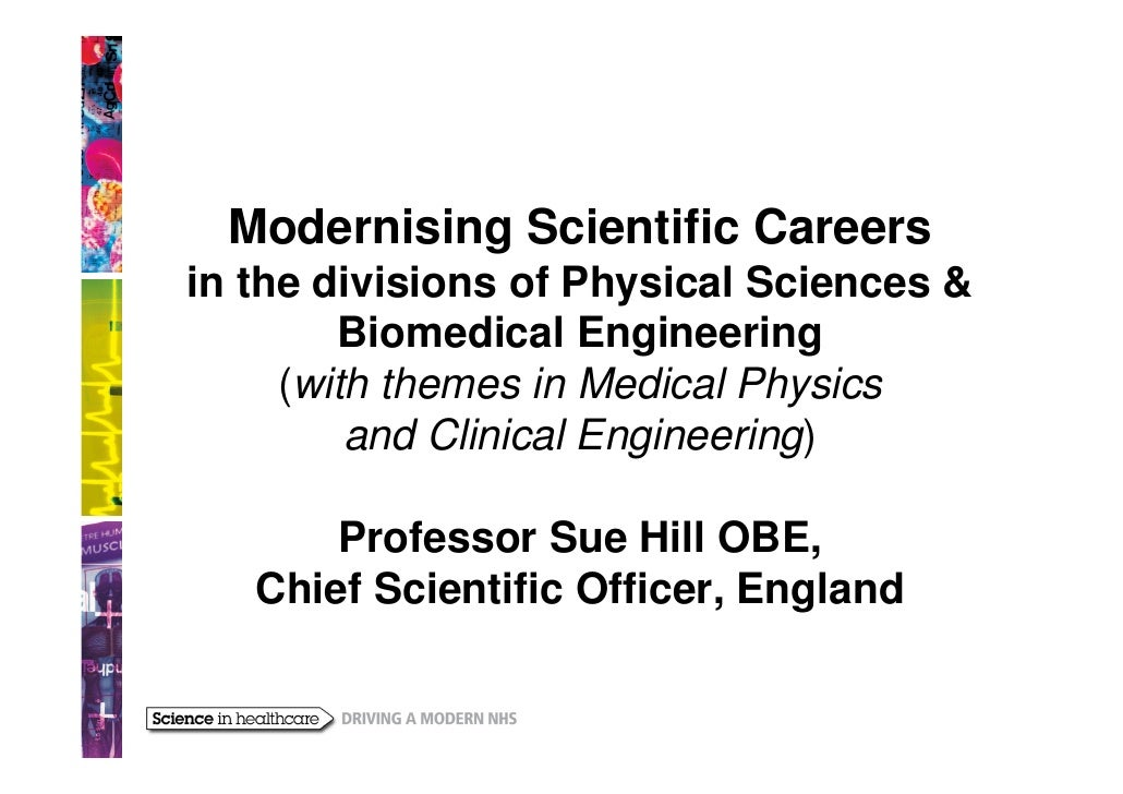 Modernising Scientific Careersin the divisions of Physical Sciences &        Biomedical Engineering     (with themes in Me...