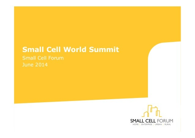 Small Cell World Summit Small Cell Forum June 2014
