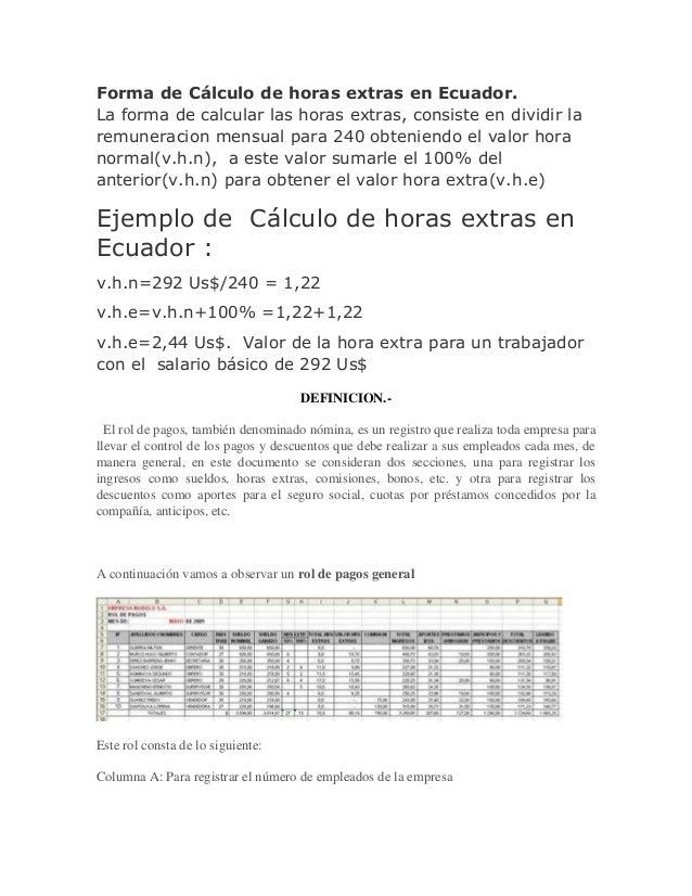 Forma de Cálculo de horas extras en Ecuador.La forma de calcular las horas extras, consiste en dividir laremuneracion mens...