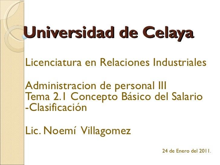 Universidad de Celaya Licenciatura en Relaciones Industriales Administracion de personal III Tema 2.1 Concepto Básico del ...