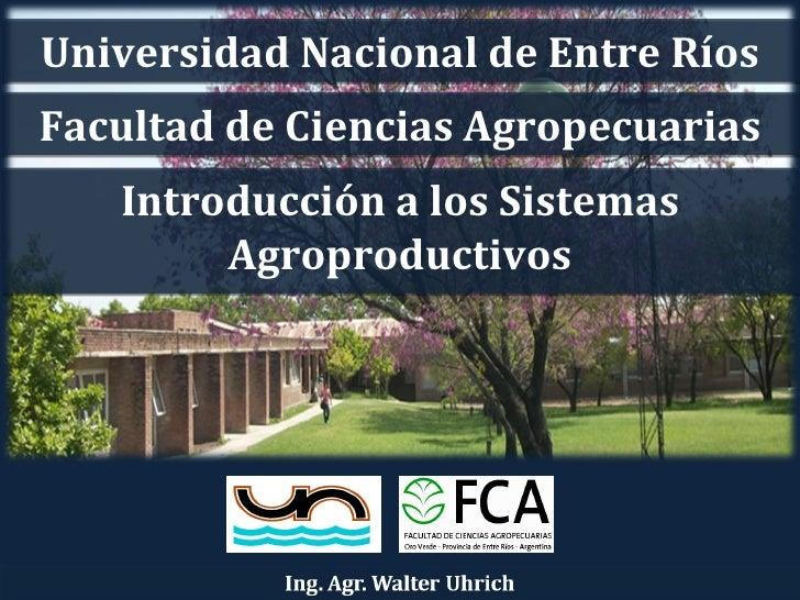 Universidad Nacional de Entre RíosFacultad de Ciencias Agropecuarias   Introducción a los Sistemas        Agroproductivos