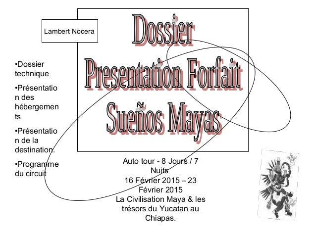 Auto tour - 8 Jours / 7 Nuits 16 Février 2015 – 23 Février 2015 La Civilisation Maya & les trésors du Yucatan au Chiapas. ...