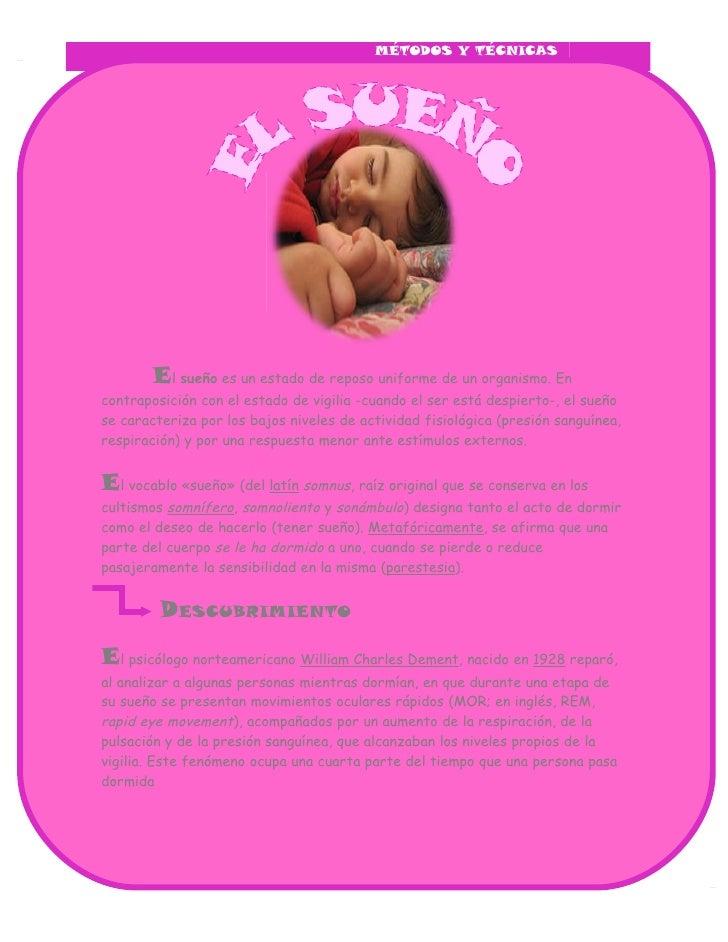 MÉTODOS Y TÉCNICAS        El sueño es un estado de reposo uniforme de un organismo. Encontraposición con el estado de vigi...
