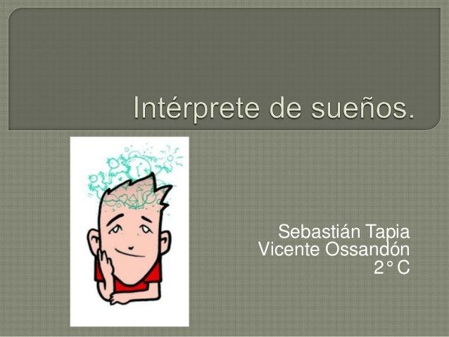 Sebastián Tapia Vicente Ossandón 2° C