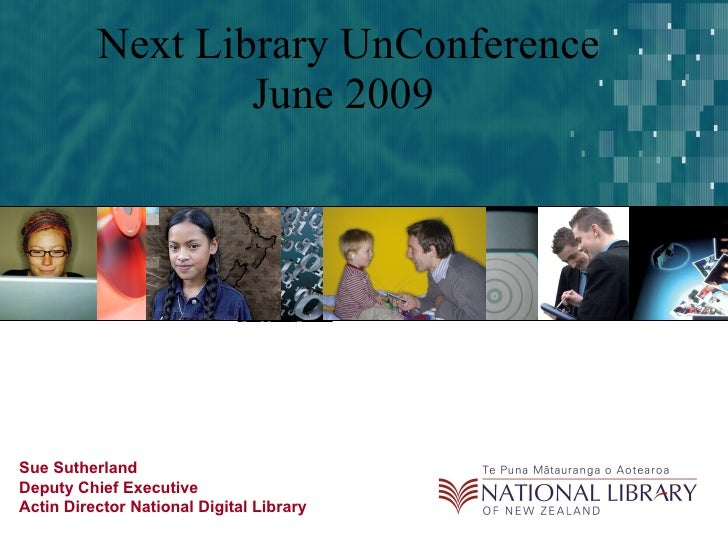 Next Library UnConference June 2009  Sue Sutherland Deputy Chief Executive Actin Director National Digital Library