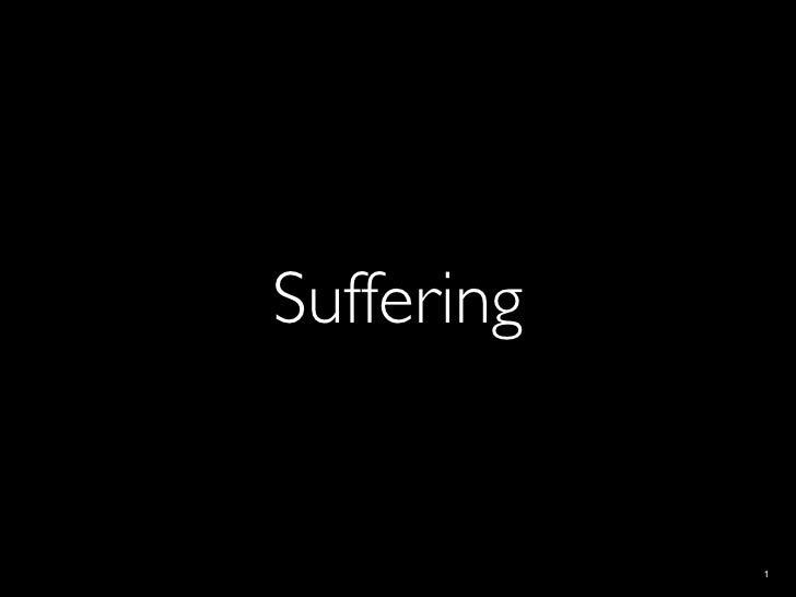 Suffering               1