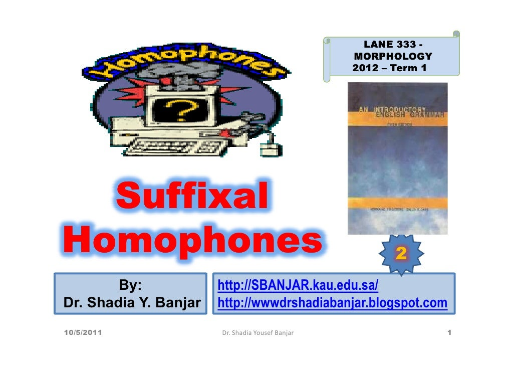 Suffixal Homophones, Dr. Shadia Yousef Banjar