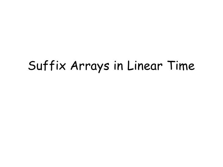 Suffix Arrays in Linear Time
