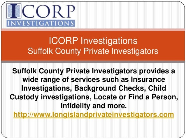 Suffolk County Private Investigators - ICORP Investigations 631-285-7992
