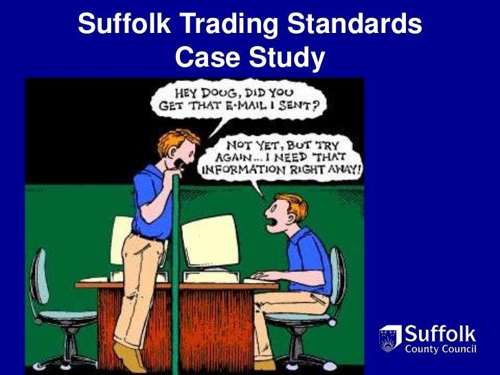 Suffolk Trading Standards       Case Study