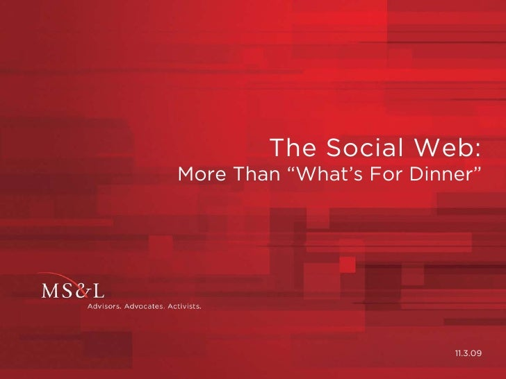 """The Social Web: More Than """"What's For Dinner""""                               11.3.09"""