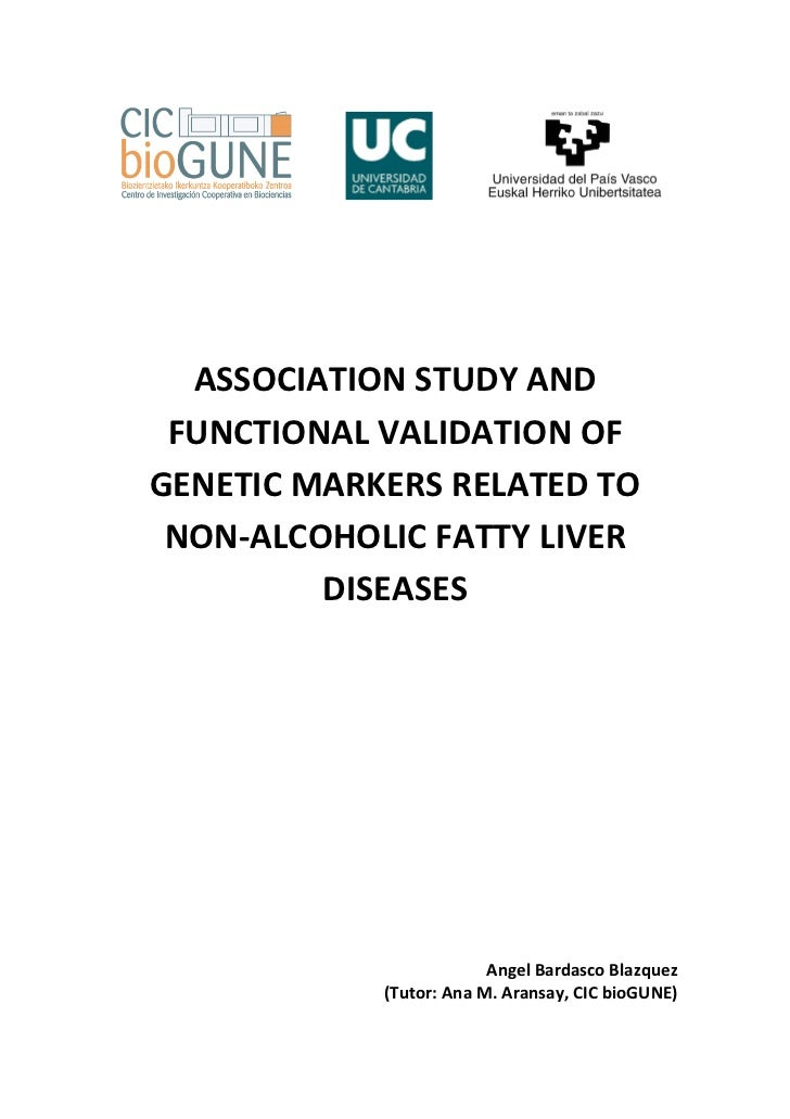 ASSOCIATION STUDY AND FUNCTIONAL VALIDATION OFGENETIC MARKERS RELATED TO NON-ALCOHOLIC FATTY LIVER         DISEASES       ...