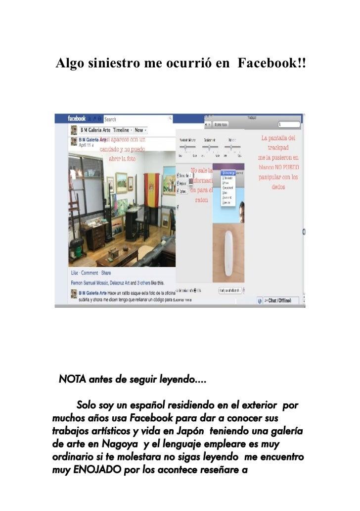 Algo siniestro me ocurrió en Facebook!! NOTA antes de seguir leyendo....     Solo soy un español residiendo en el exterior...