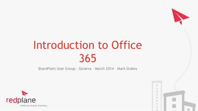 Sharepoint User Group Geneva - Introduction to Office 365