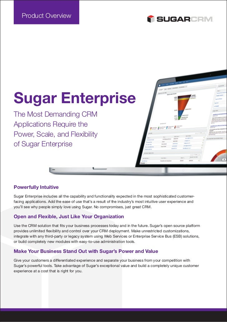 Product OverviewSugar EnterpriseThe Most Demanding CRMApplications Require thePower, Scale, and Flexibilityof Sugar Enterp...