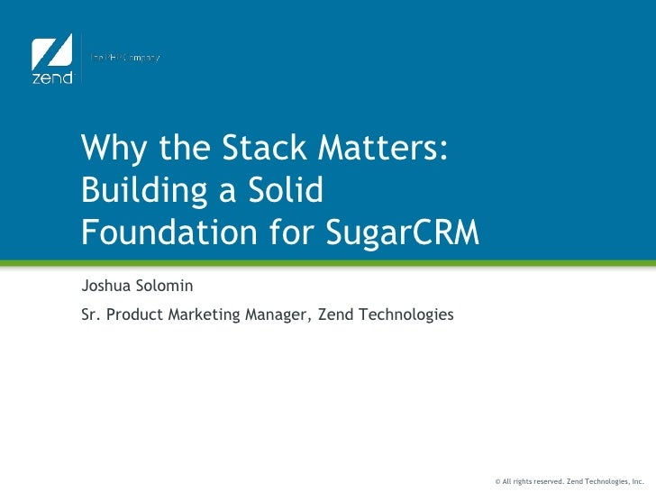 Why the Stack Matters: Building a Solid Foundation for SugarCRM | SugarCon 2011