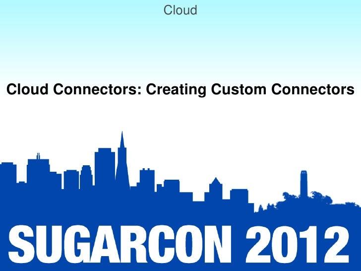 Cloud: Session 1: Cloud Connectors - Creating Custom Connectors