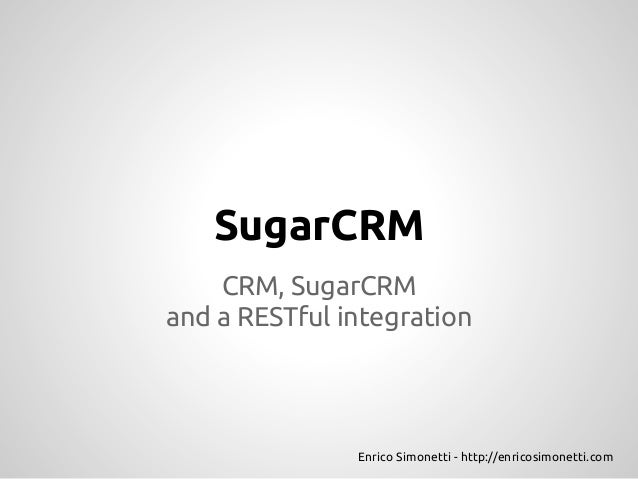 CRM, SugarCRM and a RESTful integration