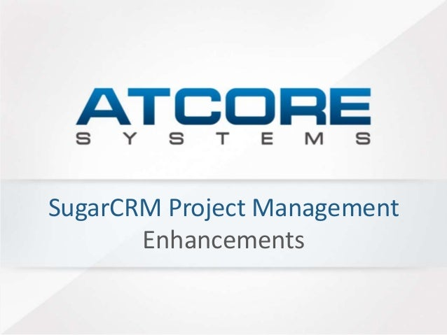 SugarCRM Project Management  Enhancements