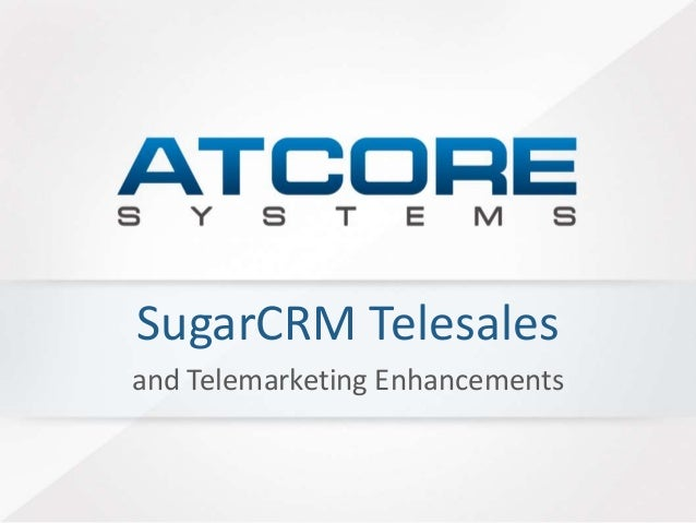 SugarCRM Telesales  and Telemarketing Enhancements
