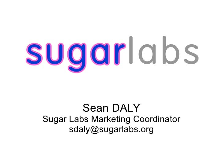 Sean DALY Sugar Labs Marketing Coordinator [email_address]