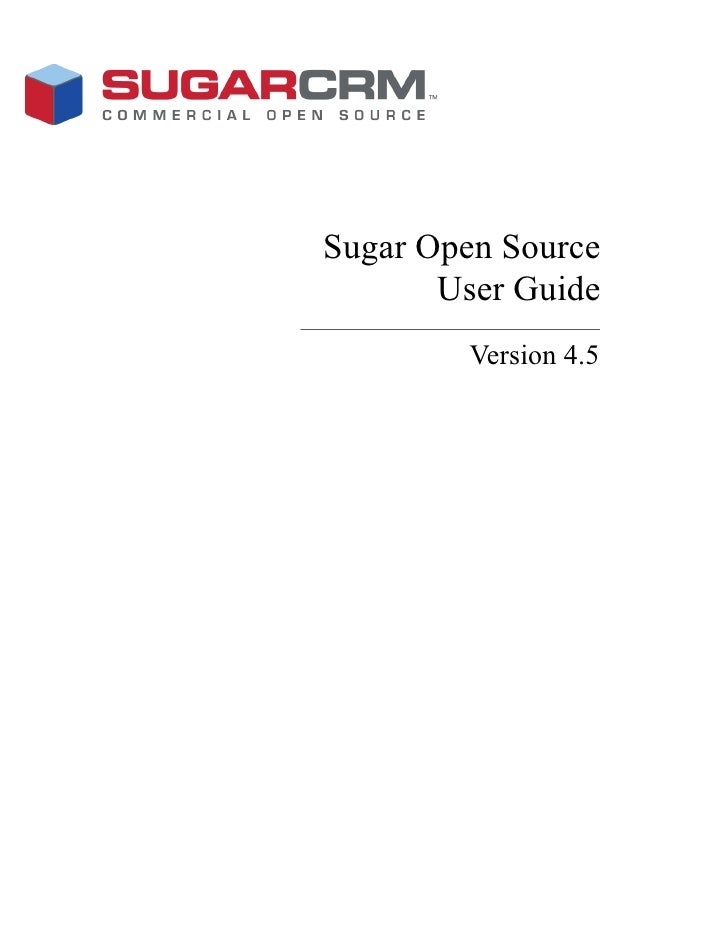 Sugar Open Source        User Guide         Version 4.5