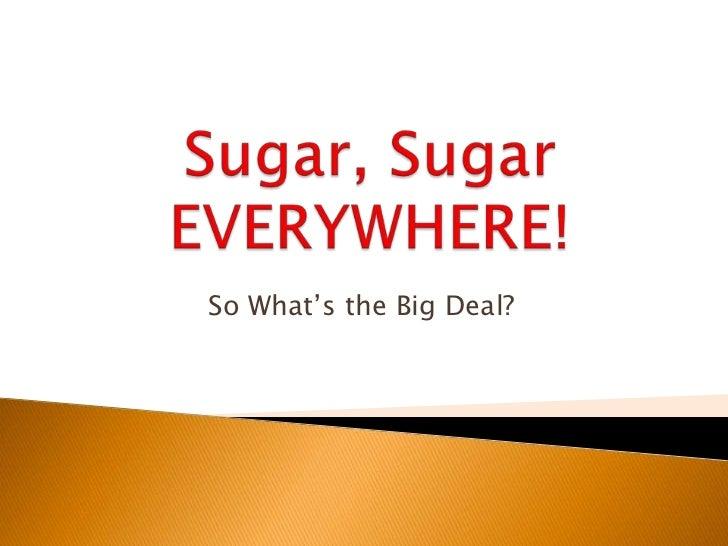 Sugar Presentation From January 2012