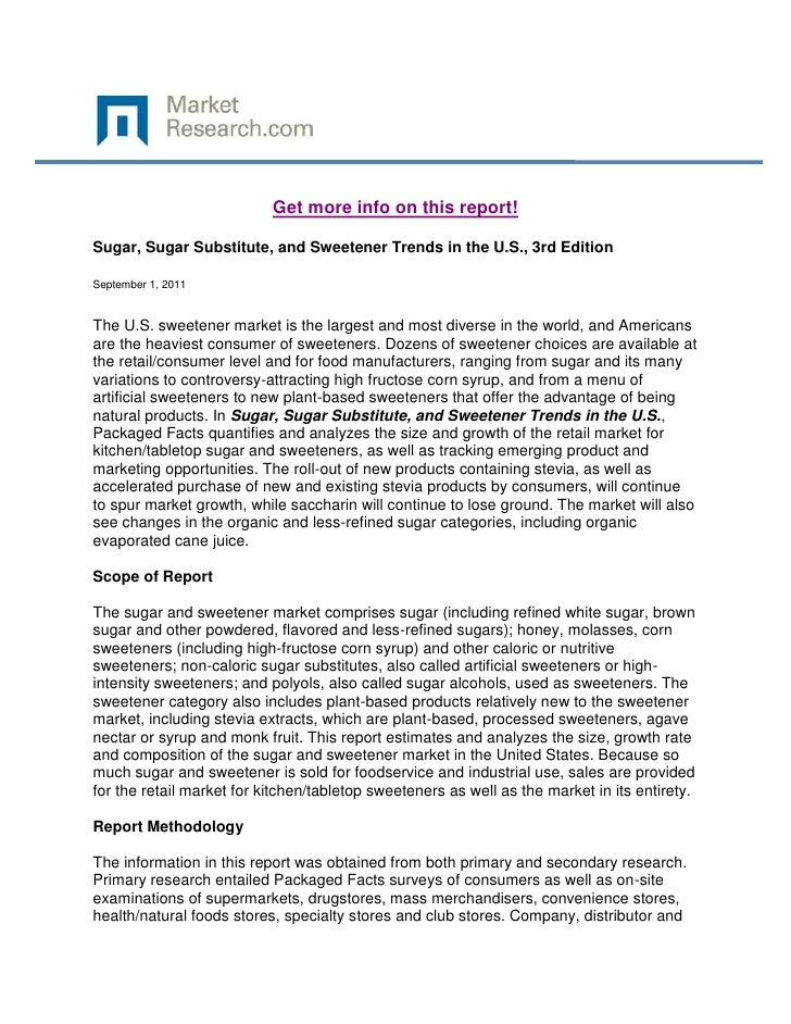 Get more info on this report!Sugar, Sugar Substitute, and Sweetener Trends in the U.S., 3rd EditionSeptember 1, 2011The U....