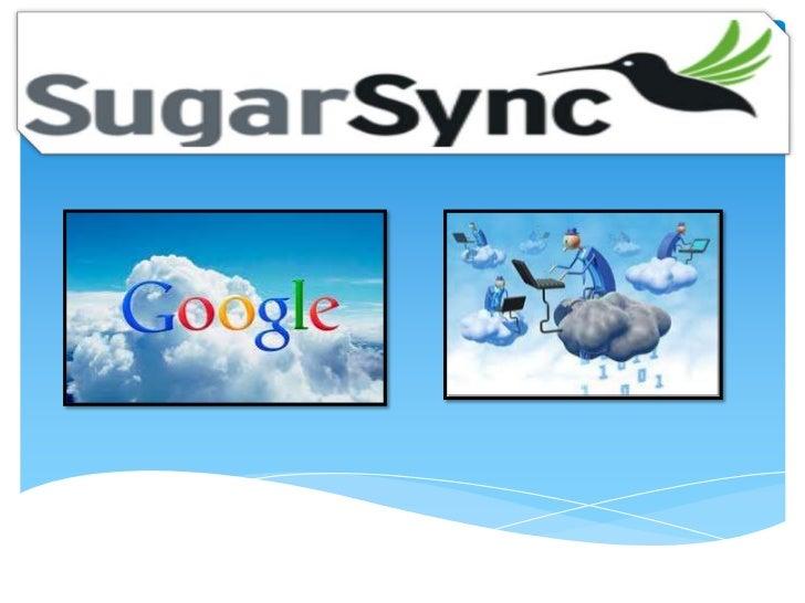 ¿QUÉ ES SUGARSYNC?SugarSync sincroniza los archivos detu ordenador personal en losservidores seguros de SugarSync enintern...