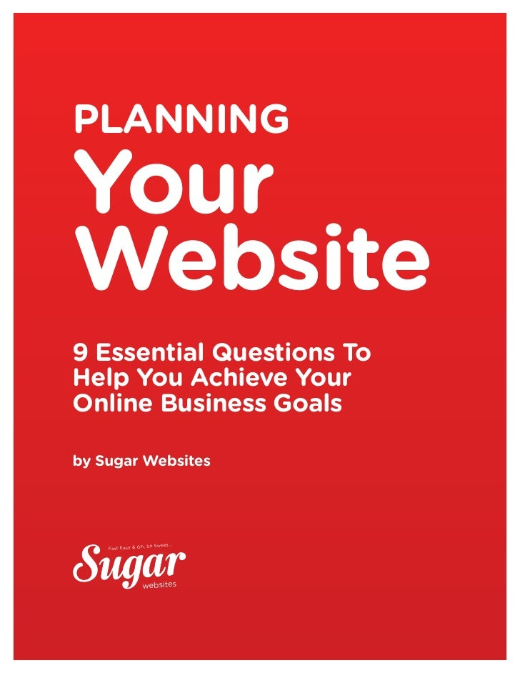 planningYourWebsite9 Essential Questions ToHelp You Achieve YourOnline Business Goalsby Sugar Websites                    ...