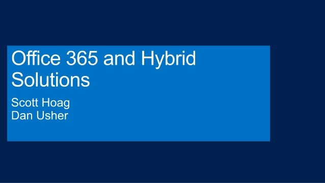 Office 365 and Hybrid Solutions