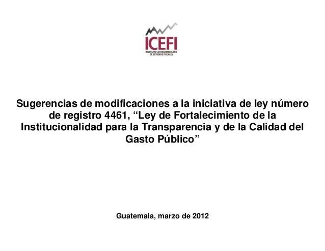 """Sugerencias de modificaciones a la iniciativa de ley número       de registro 4461, """"Ley de Fortalecimiento de la Instituc..."""