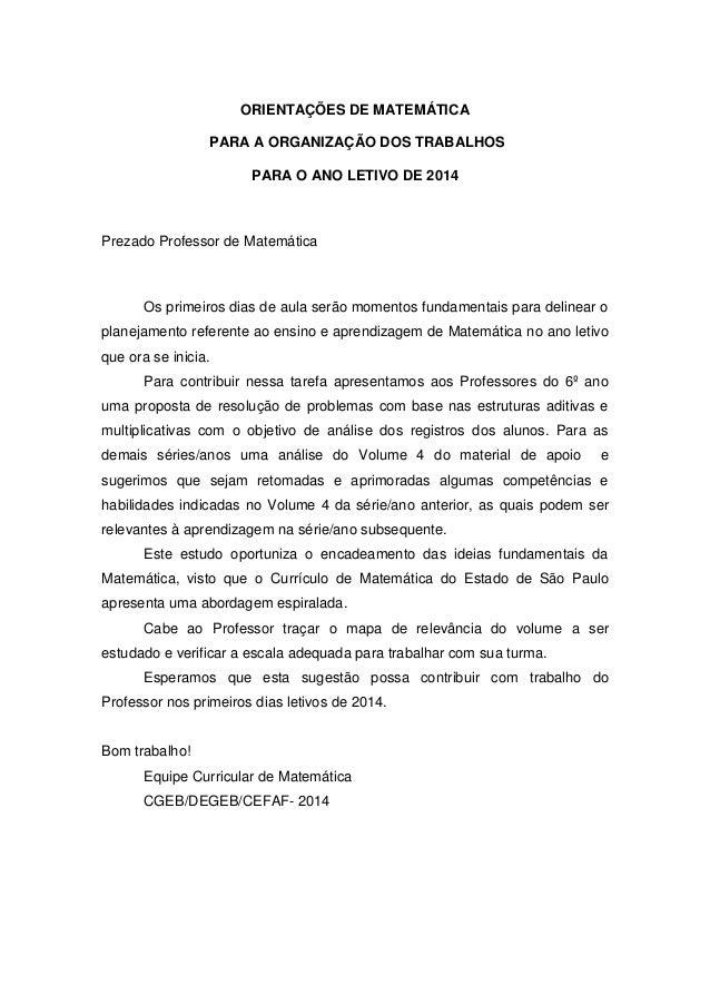 ORIENTAÇÕES DE MATEMÁTICA PARA A ORGANIZAÇÃO DOS TRABALHOS PARA O ANO LETIVO DE 2014  Prezado Professor de Matemática  Os ...
