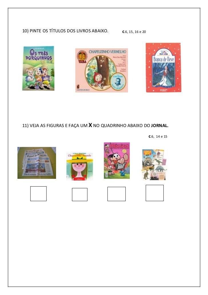 10) PINTE OS TÍTULOS DOS LIVROS ABAIXO.   c.6, 15, 16 e 2011) VEJA AS FIGURAS E FAÇA UM X NO QUADRINHO ABAIXO DO JORNAL.  ...
