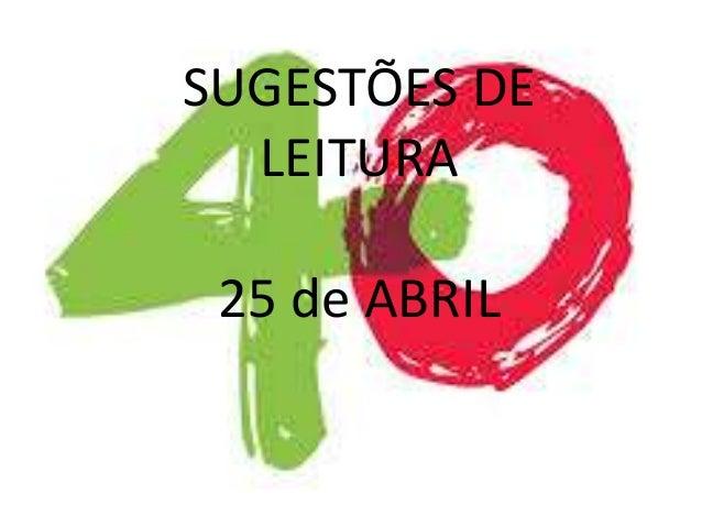 SUGESTÕES DE LEITURA 25 de ABRIL