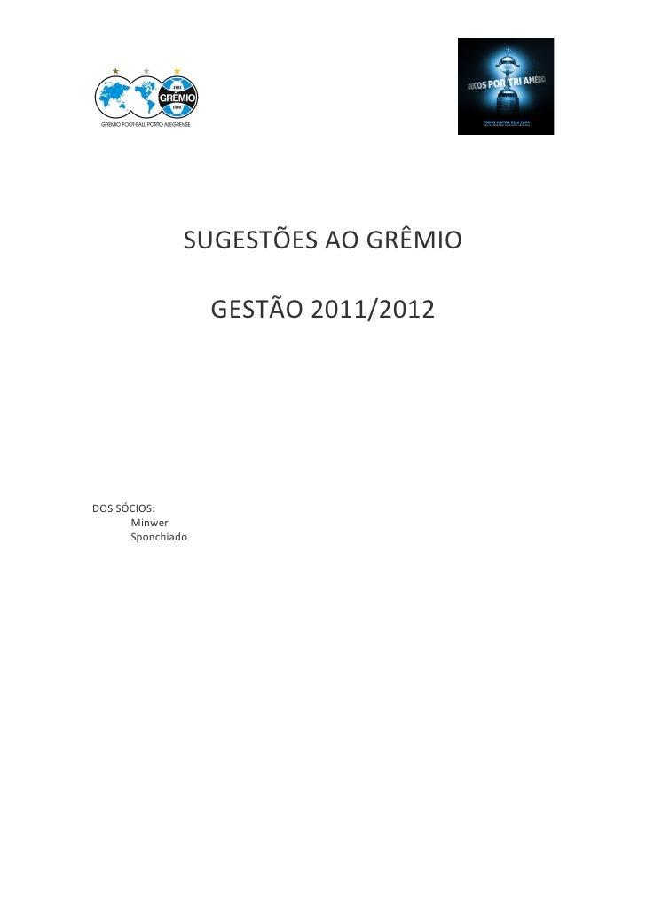 SUGESTÕES AO GRÊMIO                   GESTÃO 2011/2012DOS SÓCIOS:      Minwer      Sponchiado