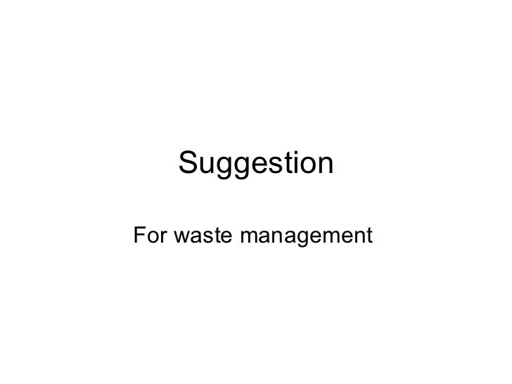 Suggestion For waste management