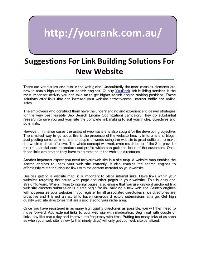 http://yourank.com.au/Suggestions For Link Building Solutions For              New WebsiteThere are various ins and outs i...