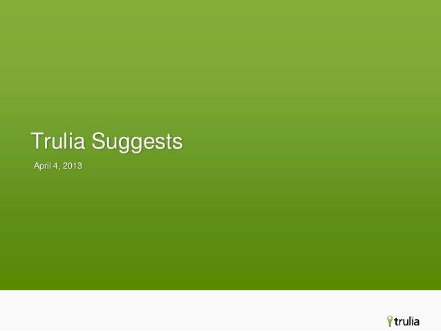 Trulia SuggestsApril 4, 2013