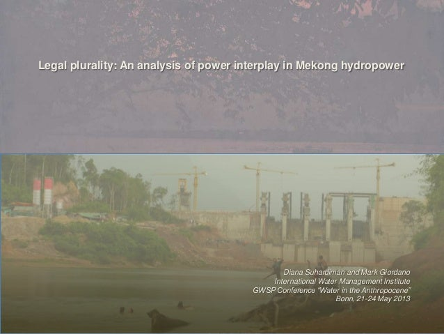 Legal plurality: An analysis of power interplay in Mekong hydropower