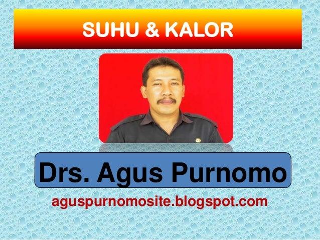 SUHU & KALORDrs. Agus Purnomoaguspurnomosite.blogspot.com