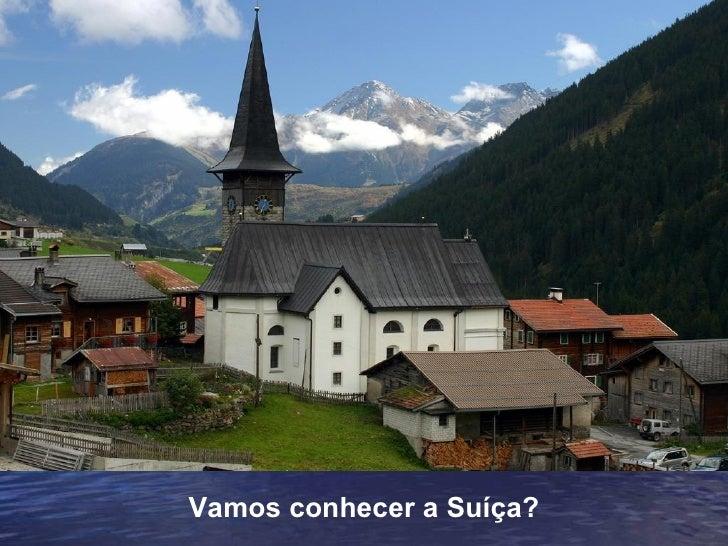 Vamos conhecer a Suíça?