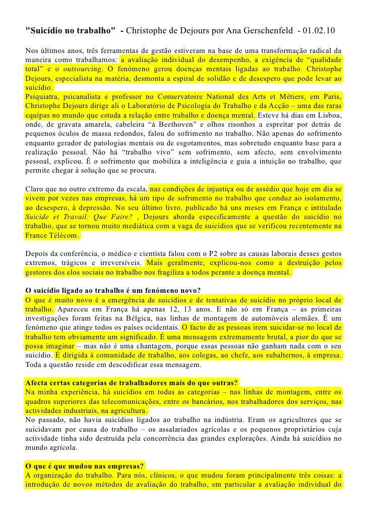 """""""Suicídio no trabalho"""" - Christophe de Dejours por Ana Gerschenfeld - 01.02.10  Nos últimos anos, três ferramentas de gest..."""