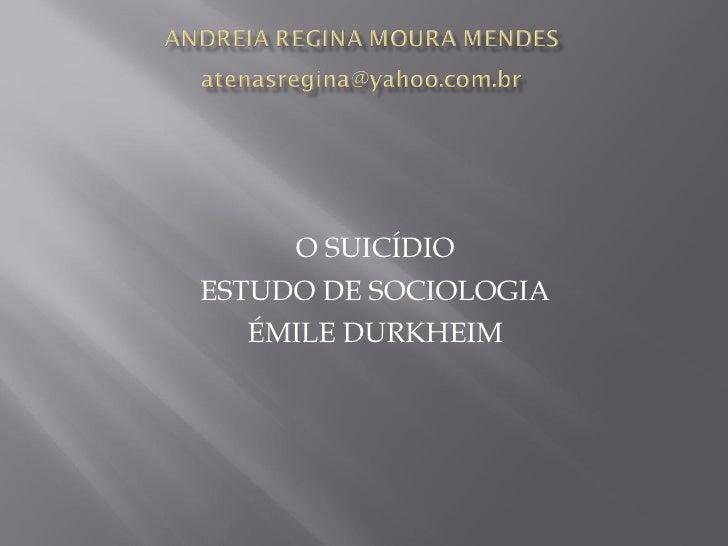 O SUICÍDIO ESTUDO DE SOCIOLOGIA ÉMILE DURKHEIM