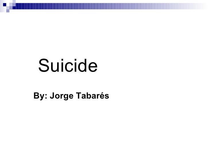 Suicide By: Jorge Tabarés