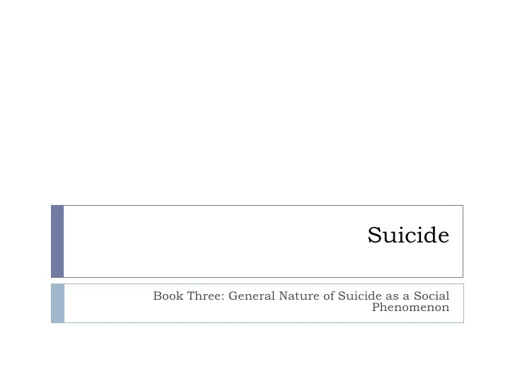 Suicide  Book Three: General Nature of Suicide as a Social                                     Phenomenon