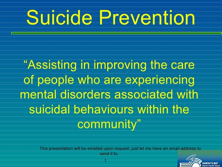""""""" Assisting in improving the care of people who are experiencing mental disorders associated with suicidal behaviours with..."""
