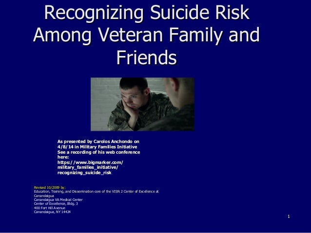 1 Recognizing Suicide Risk Among Veteran Family and Friends As presented by Carolos Anchondo on 4/8/14 in Military Familie...