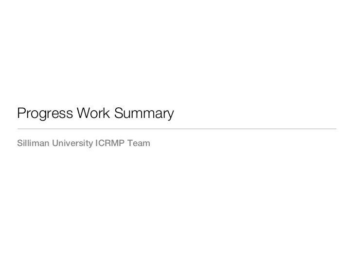 Progress Work SummarySilliman University ICRMP Team